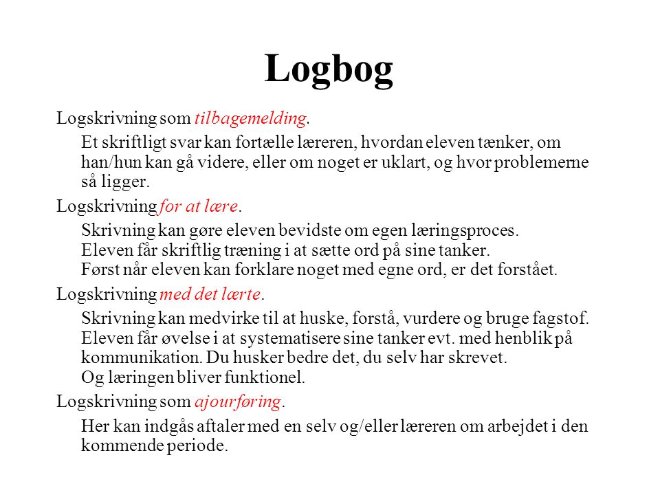 Logbog Logskrivning som tilbagemelding. Logskrivning for at lære.