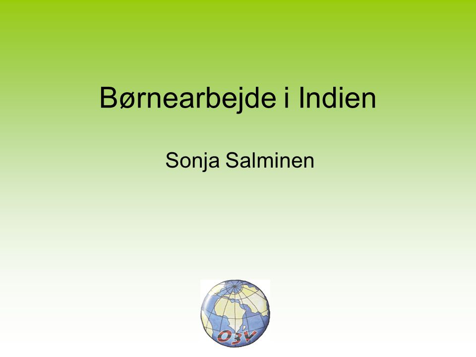 Børnearbejde i Indien Sonja Salminen