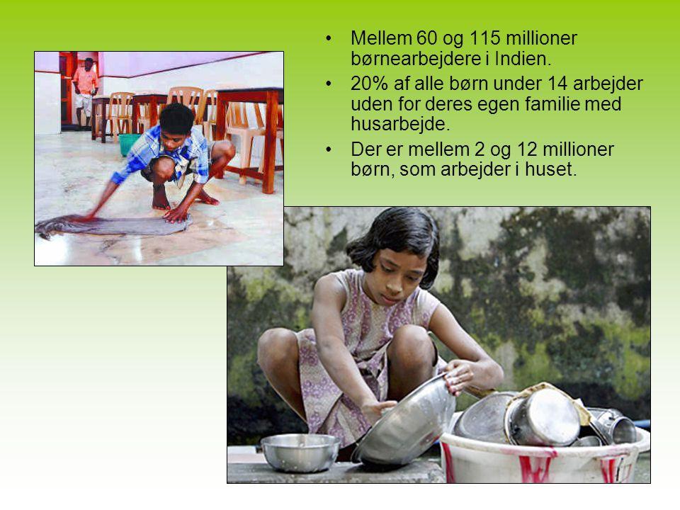 Mellem 60 og 115 millioner børnearbejdere i Indien.