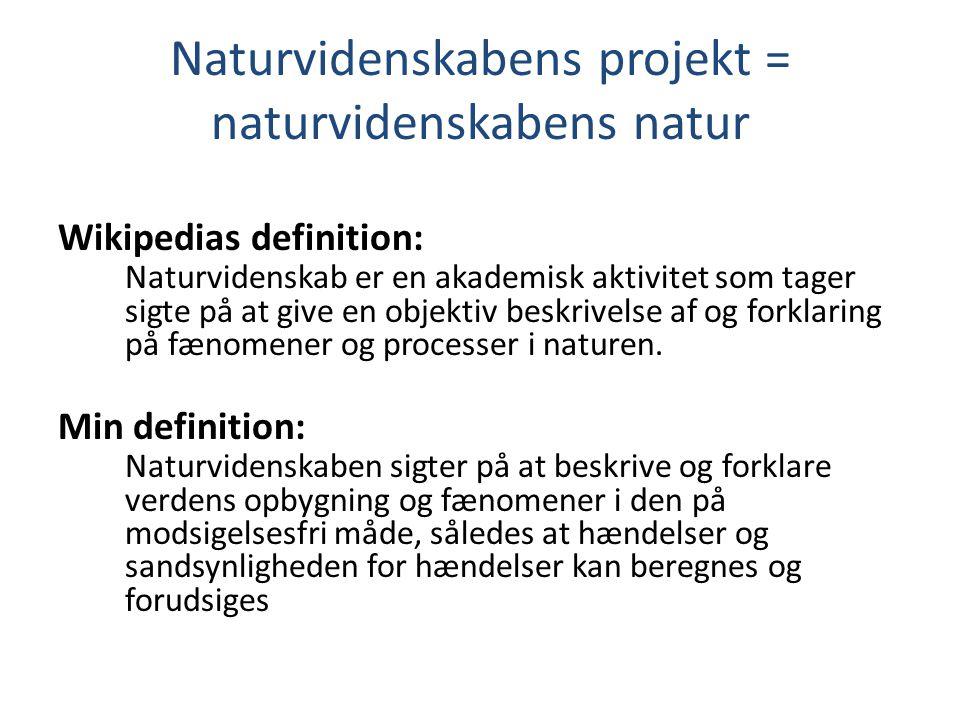Naturvidenskabens projekt = naturvidenskabens natur