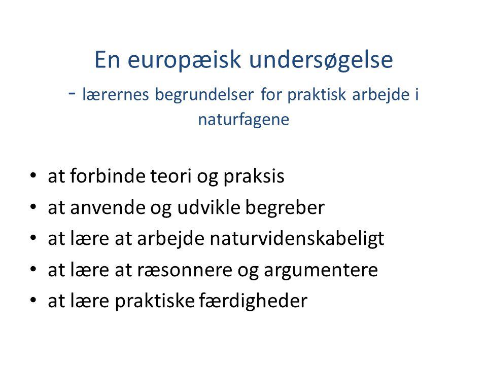 En europæisk undersøgelse - lærernes begrundelser for praktisk arbejde i naturfagene