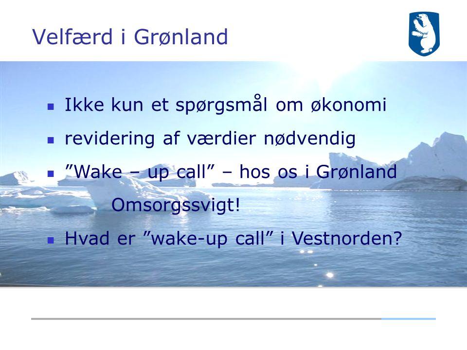 Velfærd i Grønland Ikke kun et spørgsmål om økonomi