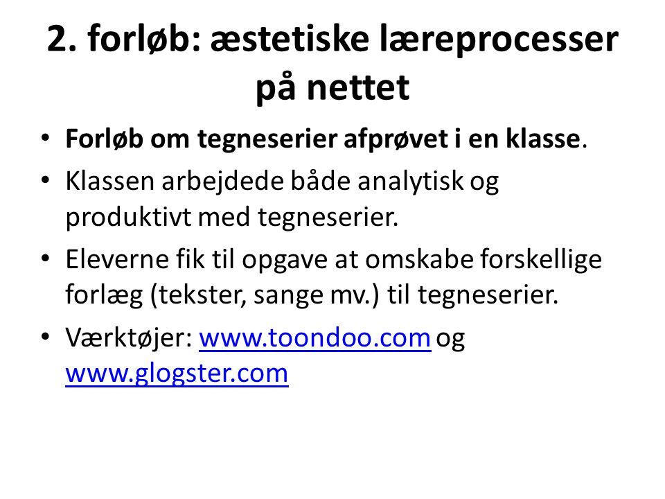 2. forløb: æstetiske læreprocesser på nettet
