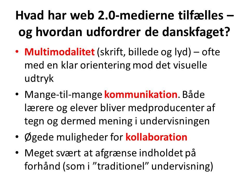 Hvad har web 2.0-medierne tilfælles – og hvordan udfordrer de danskfaget
