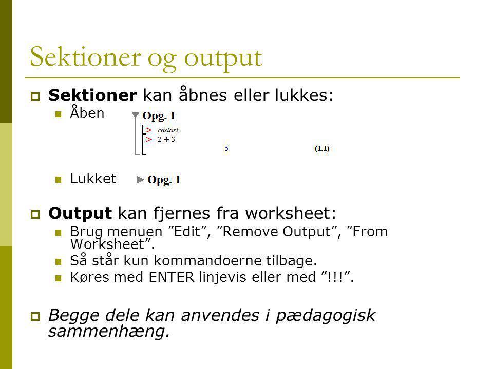 Sektioner og output Sektioner kan åbnes eller lukkes: