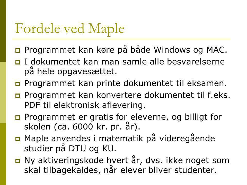 Fordele ved Maple Programmet kan køre på både Windows og MAC.