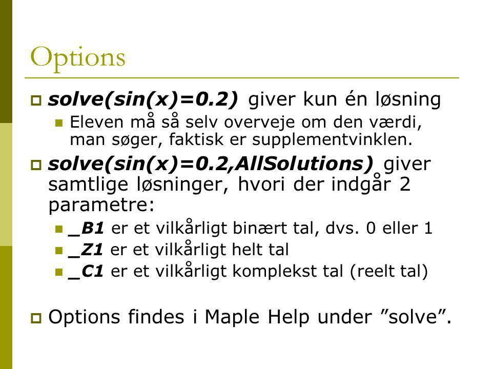 Options solve(sin(x)=0.2) giver kun én løsning