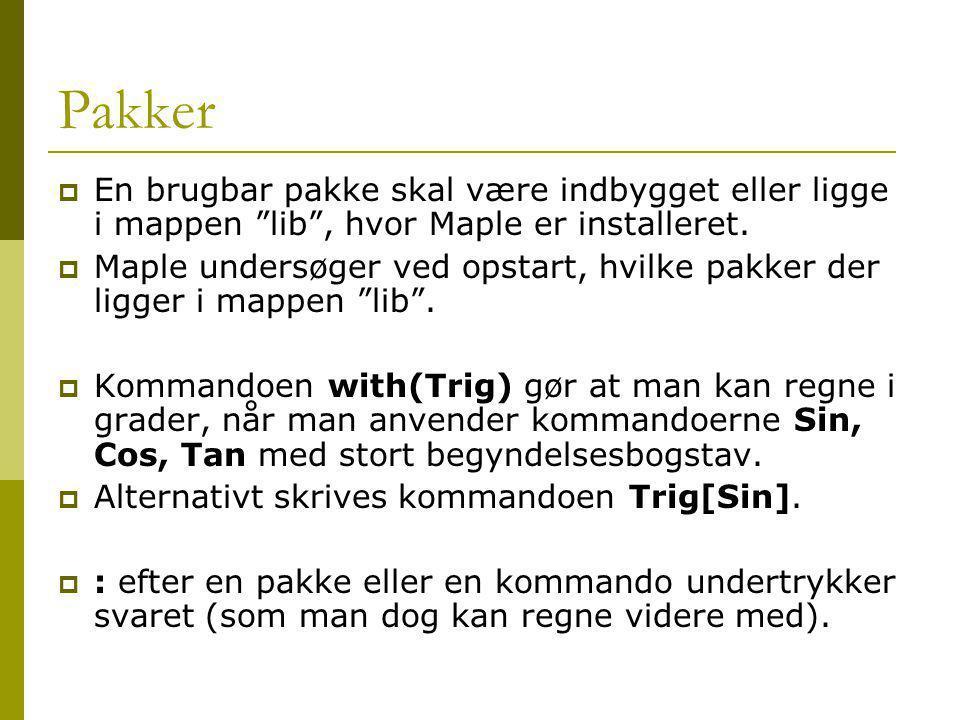 Pakker En brugbar pakke skal være indbygget eller ligge i mappen lib , hvor Maple er installeret.