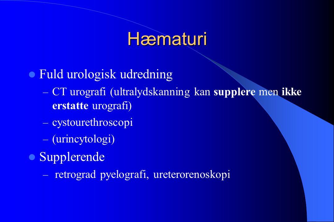 Hæmaturi Fuld urologisk udredning Supplerende