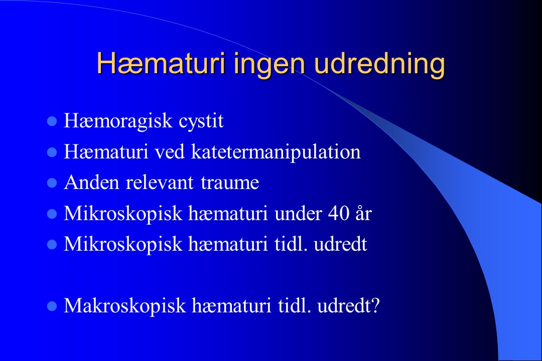 Hæmaturi ingen udredning