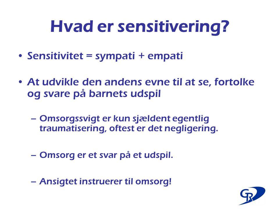 Hvad er sensitivering Sensitivitet = sympati + empati