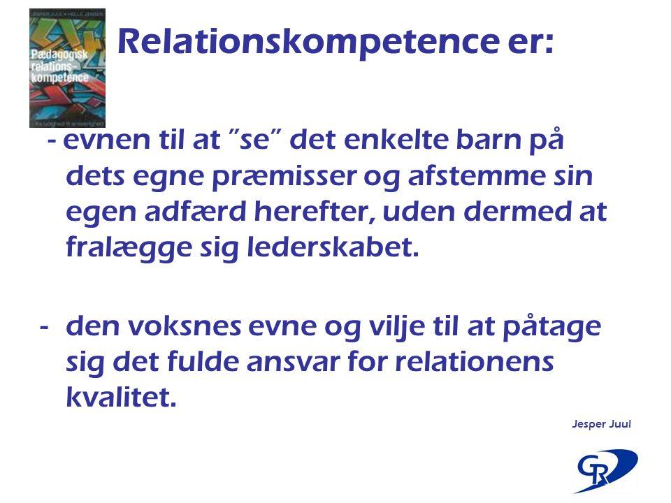 Relationskompetence er: