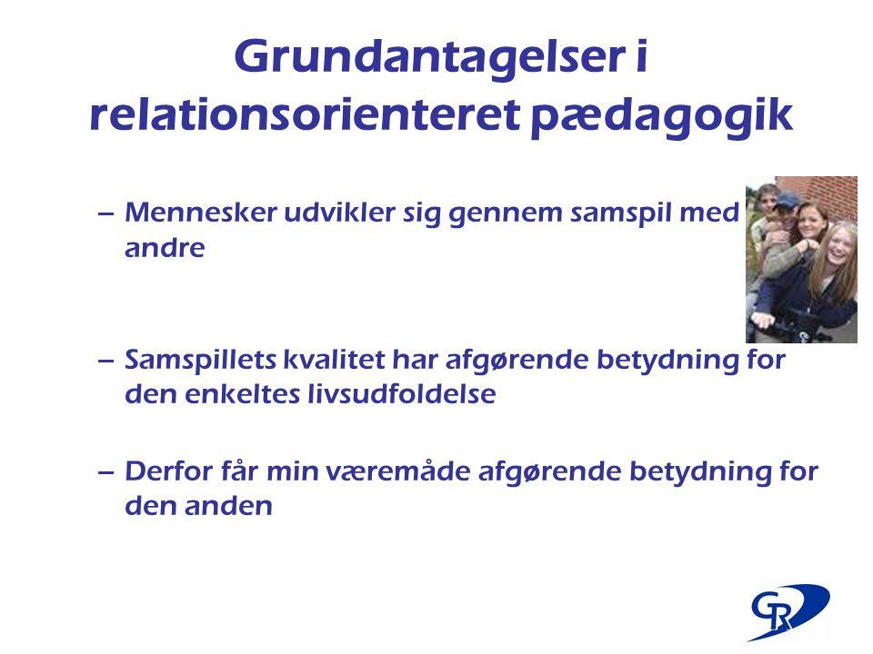 Grundantagelser i relationsorienteret pædagogik