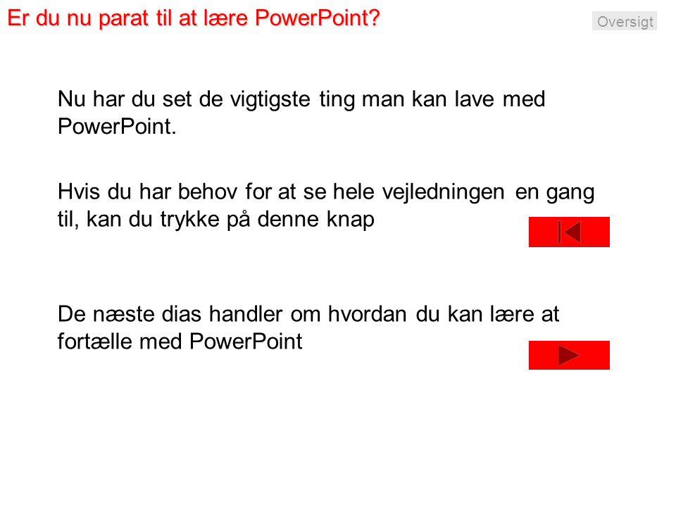 Er du nu parat til at lære PowerPoint