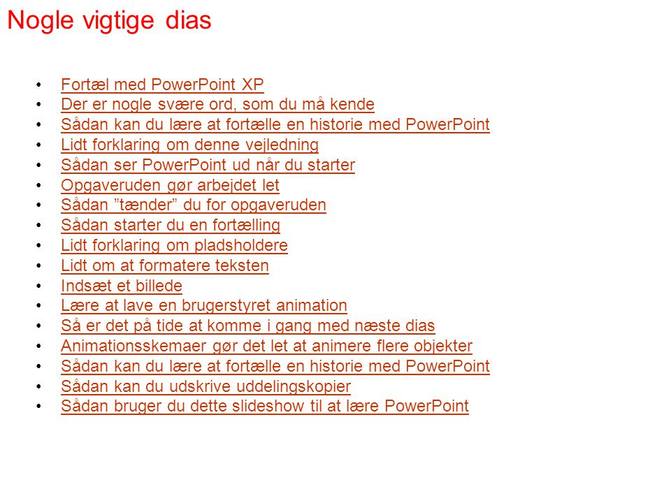 Nogle vigtige dias Fortæl med PowerPoint XP