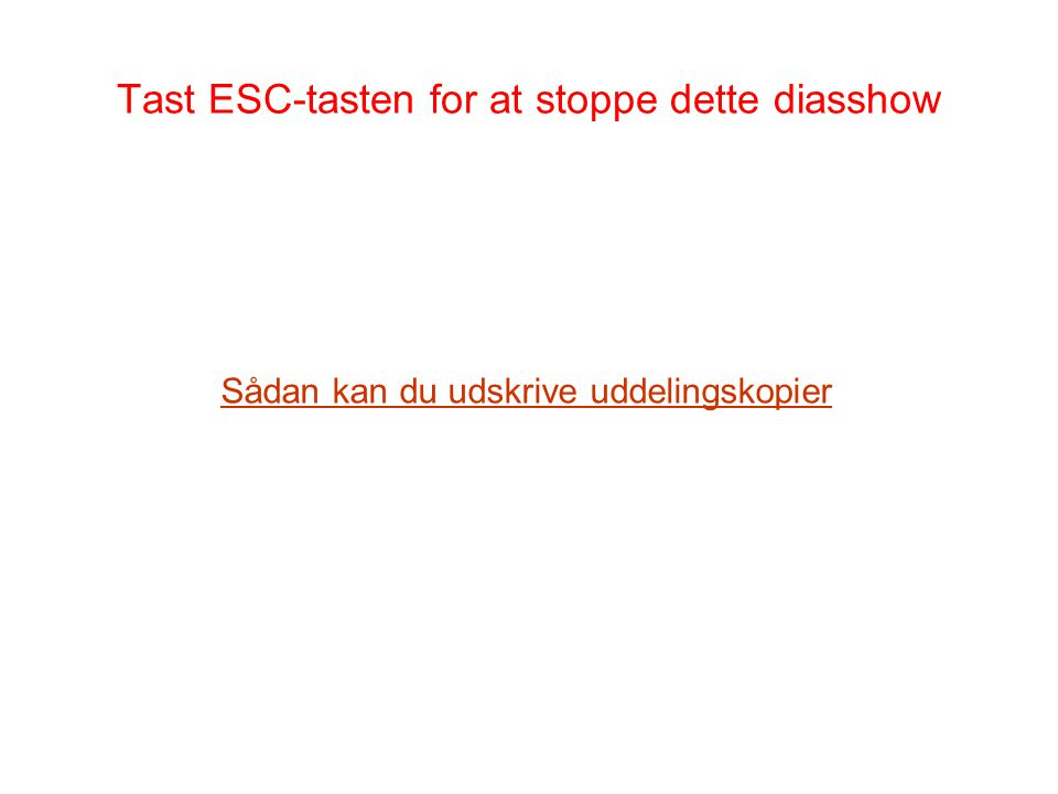Tast ESC-tasten for at stoppe dette diasshow
