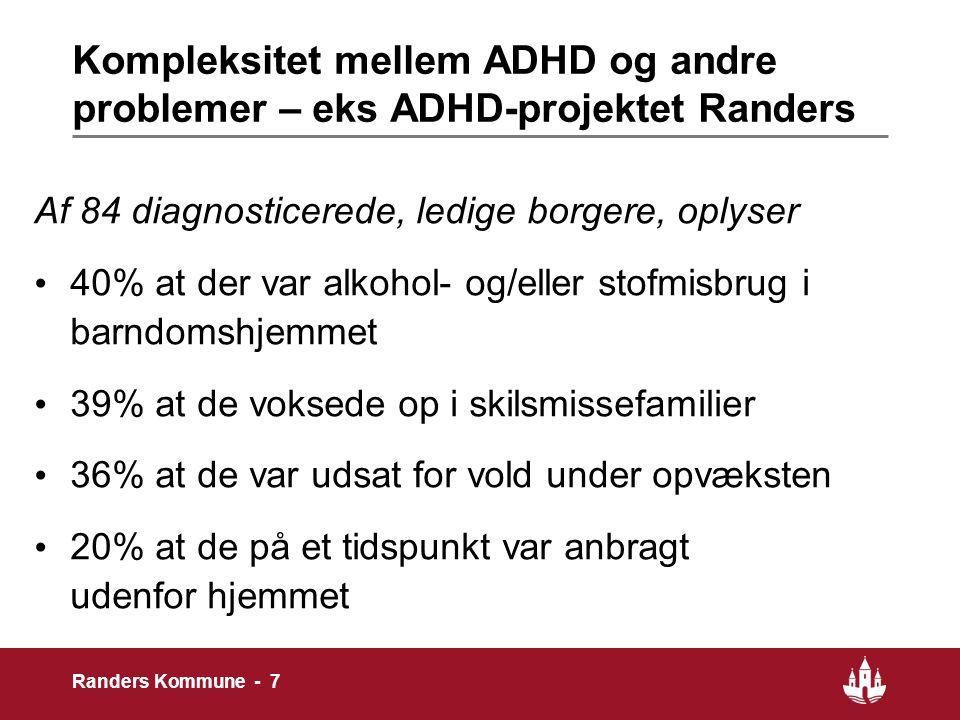 Kompleksitet mellem ADHD og andre problemer – eks ADHD-projektet Randers