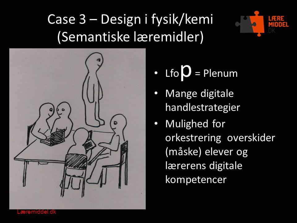 Case 3 – Design i fysik/kemi (Semantiske læremidler)