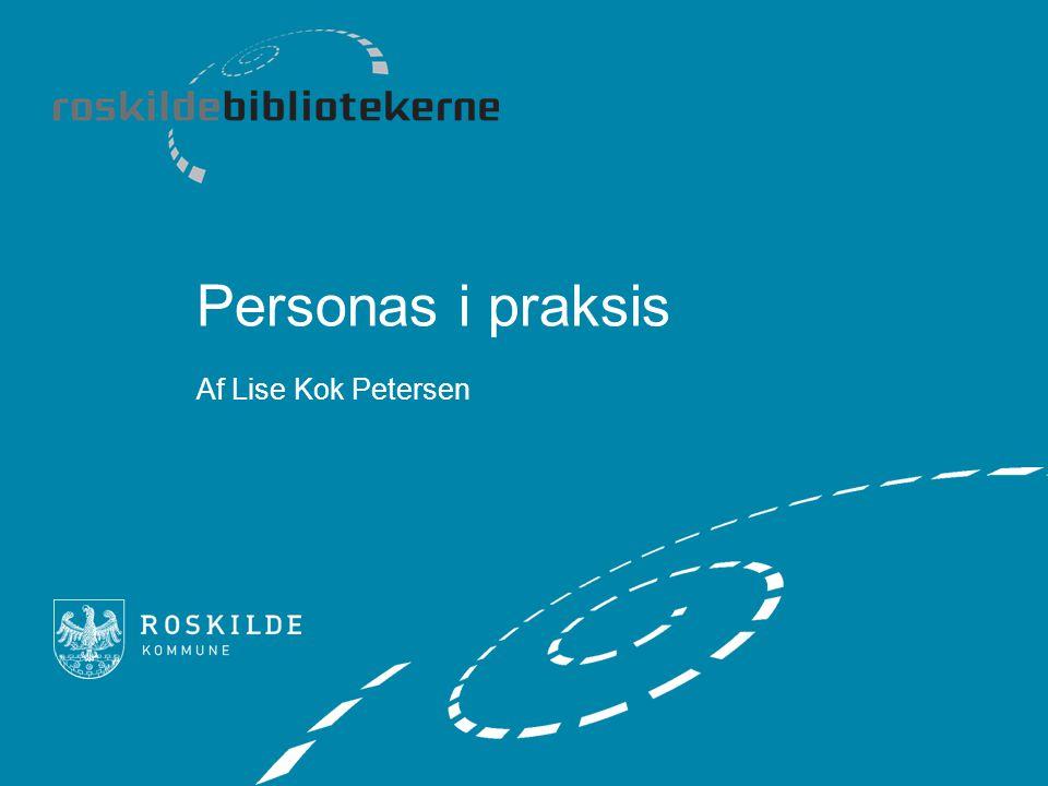 Personas i praksis Af Lise Kok Petersen
