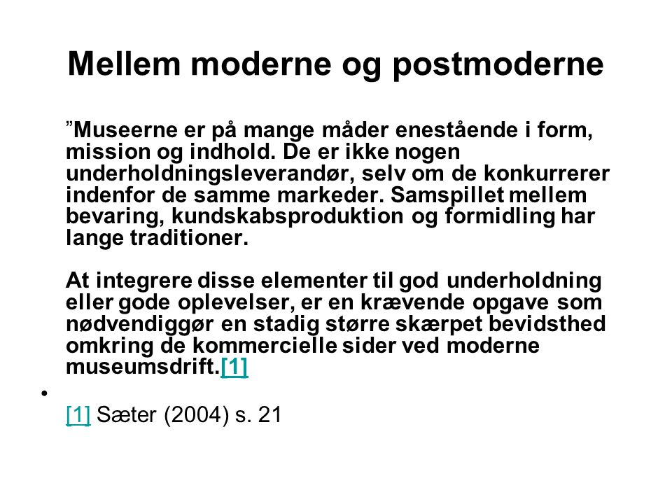 Mellem moderne og postmoderne
