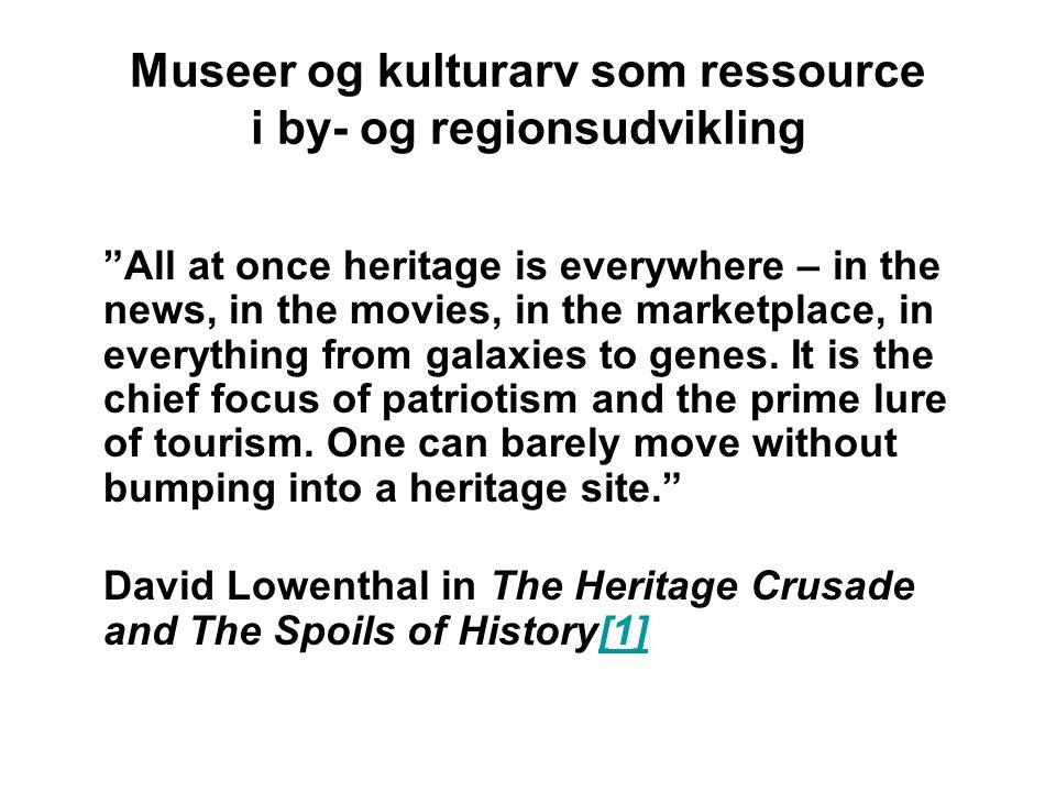 Museer og kulturarv som ressource i by- og regionsudvikling