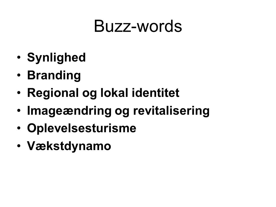 Buzz-words Synlighed Branding Regional og lokal identitet