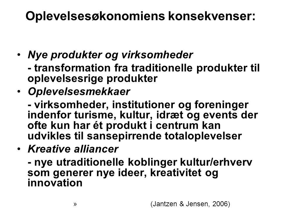 Oplevelsesøkonomiens konsekvenser: