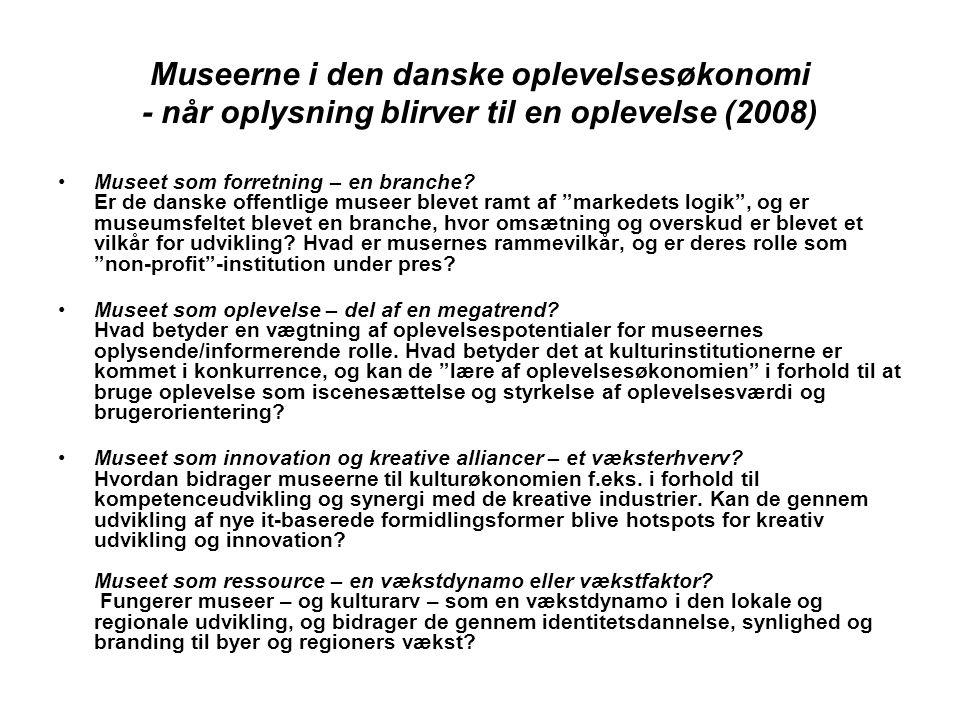 Museerne i den danske oplevelsesøkonomi - når oplysning blirver til en oplevelse (2008)