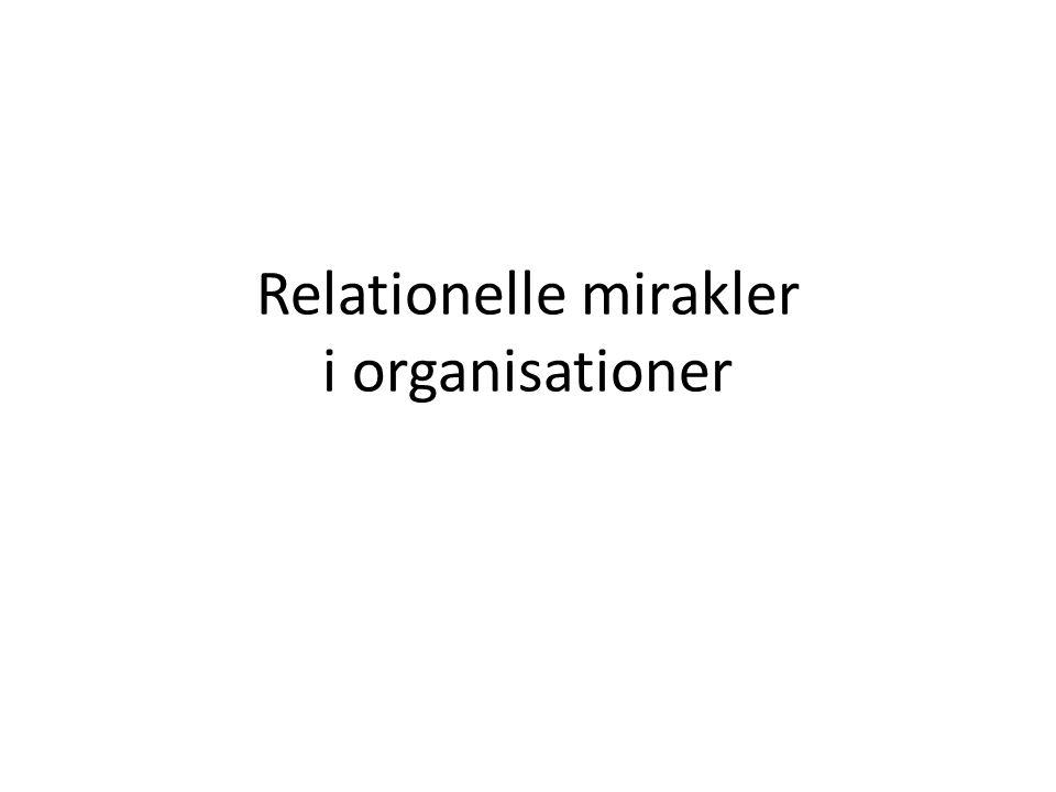 Relationelle mirakler i organisationer
