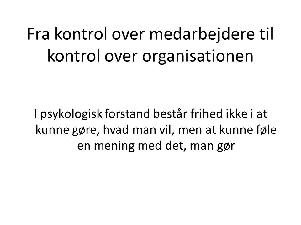Fra kontrol over medarbejdere til kontrol over organisationen