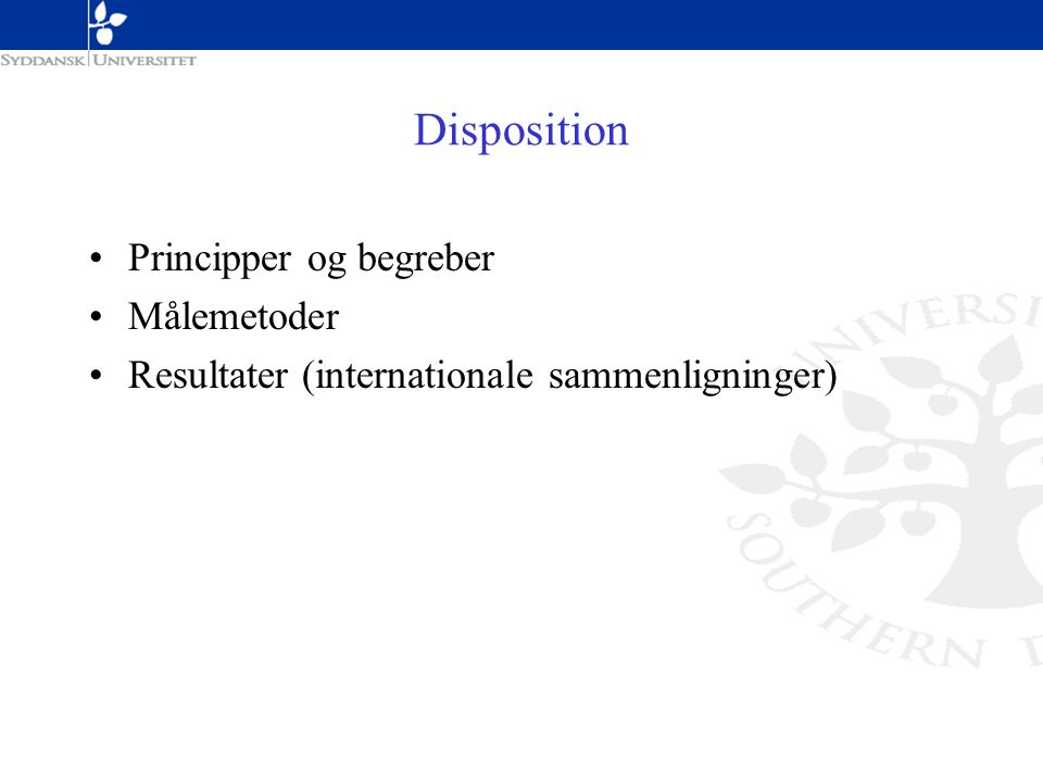 Disposition Principper og begreber Målemetoder