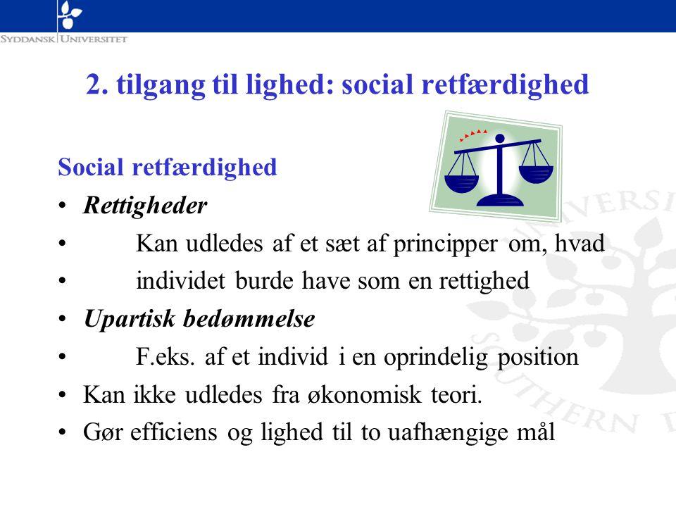 2. tilgang til lighed: social retfærdighed