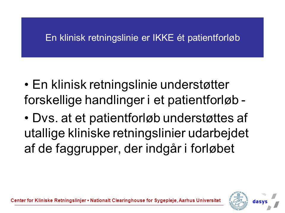 En klinisk retningslinie er IKKE ét patientforløb