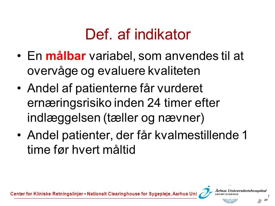 Def. af indikator En målbar variabel, som anvendes til at overvåge og evaluere kvaliteten.
