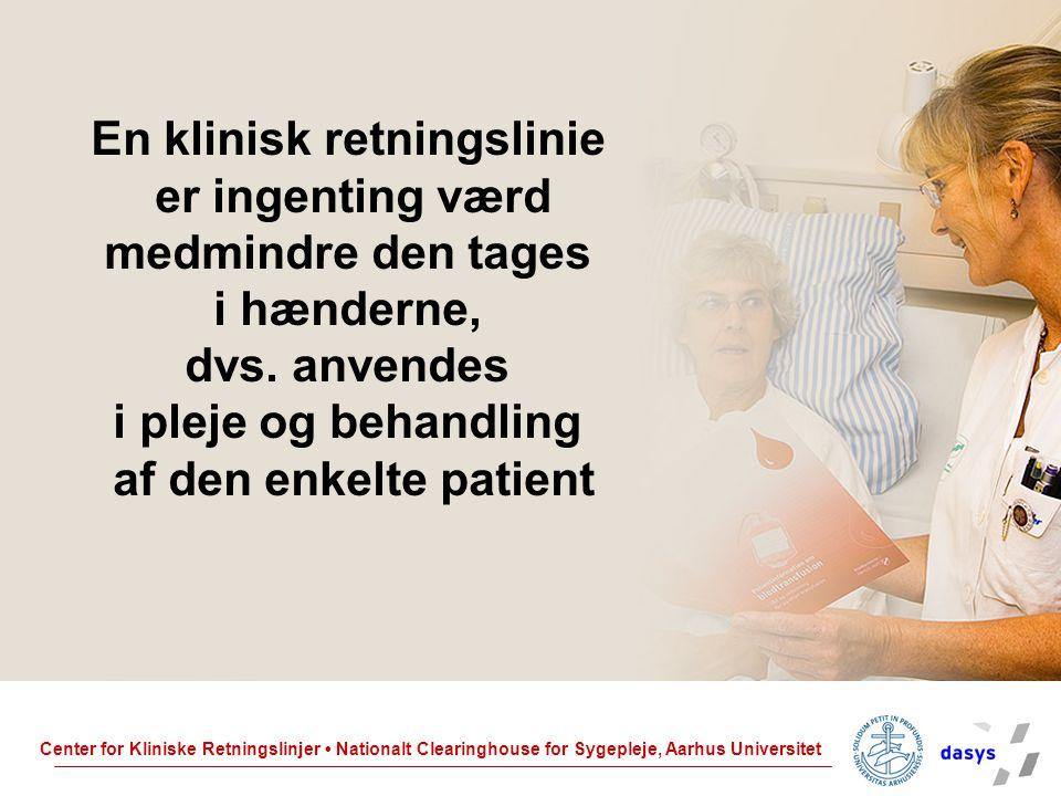 En klinisk retningslinie er ingenting værd medmindre den tages