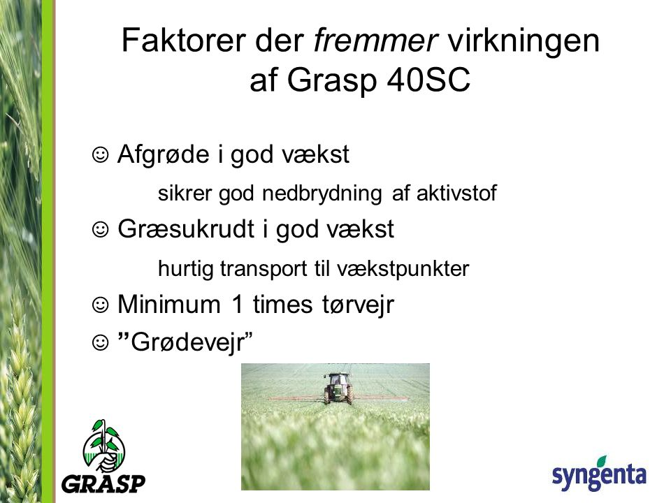 Faktorer der fremmer virkningen af Grasp 40SC