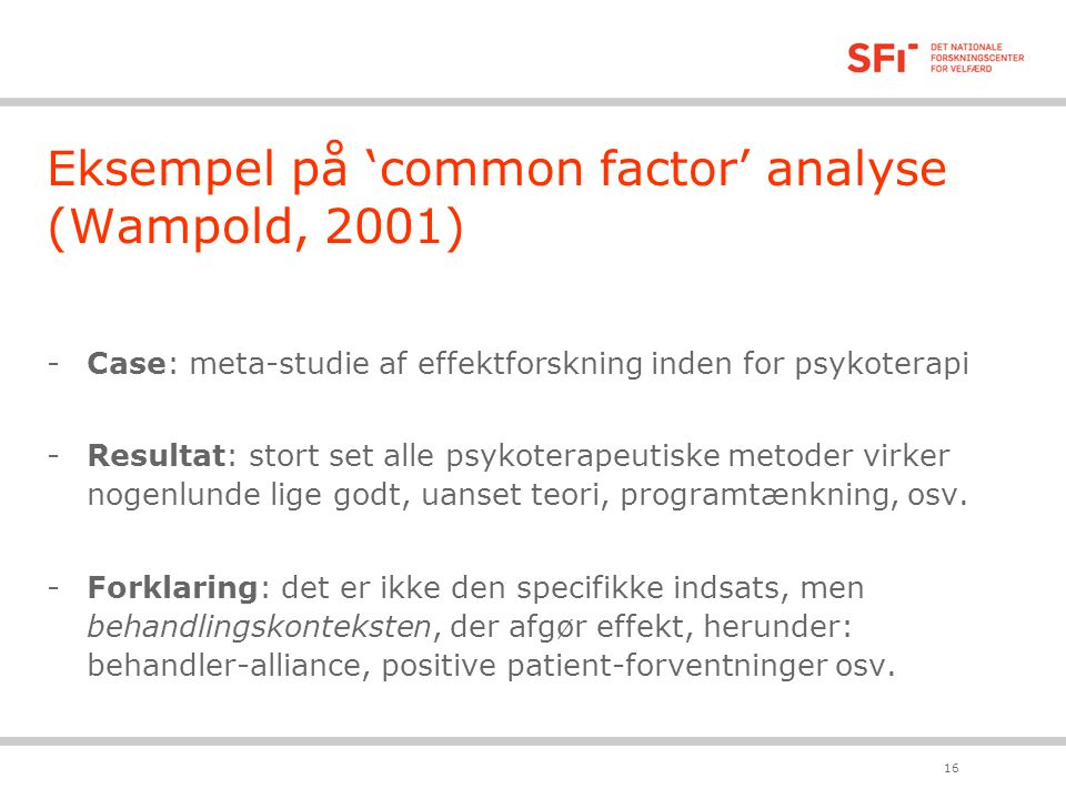 Eksempel på 'common factor' analyse (Wampold, 2001)