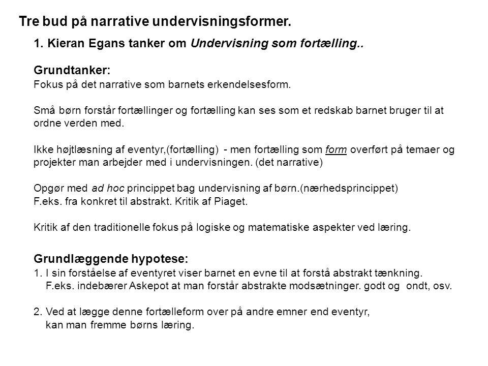 Tre bud på narrative undervisningsformer.