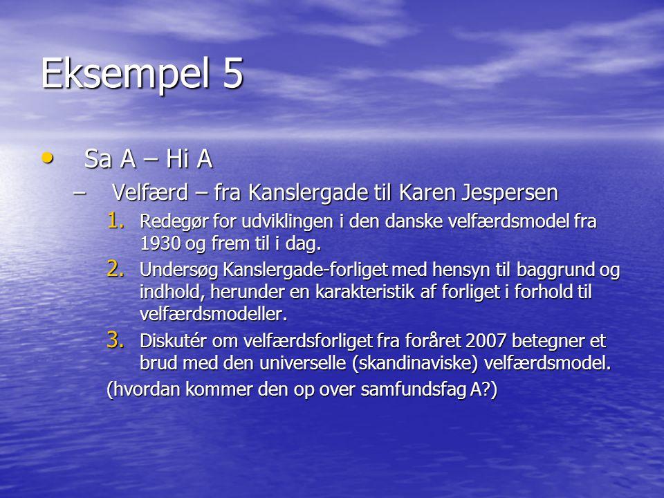 Eksempel 5 Sa A – Hi A Velfærd – fra Kanslergade til Karen Jespersen