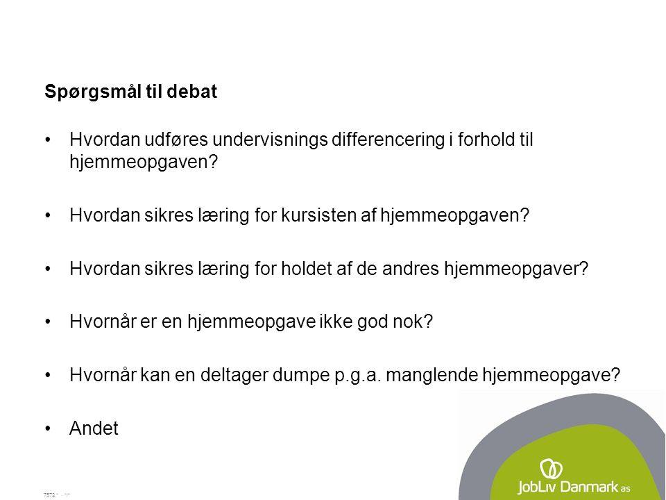 Spørgsmål til debat Hvordan udføres undervisnings differencering i forhold til hjemmeopgaven Hvordan sikres læring for kursisten af hjemmeopgaven