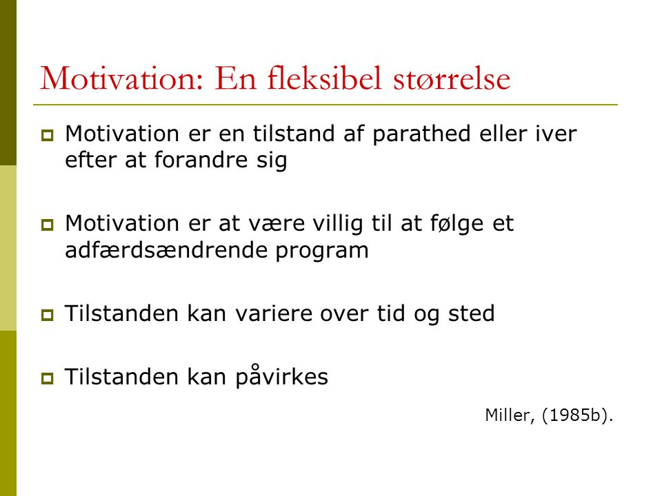 Motivation: En fleksibel størrelse