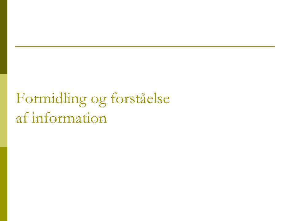 Formidling og forståelse af information