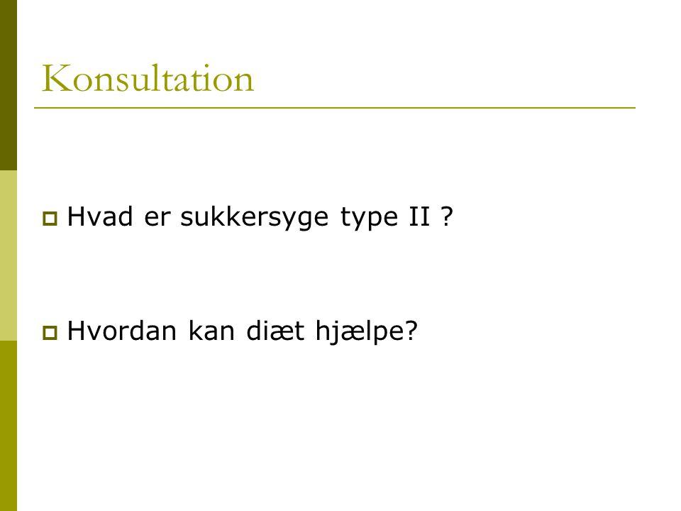 Konsultation Hvad er sukkersyge type II Hvordan kan diæt hjælpe