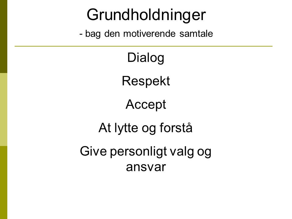 Grundholdninger Dialog Respekt Accept At lytte og forstå