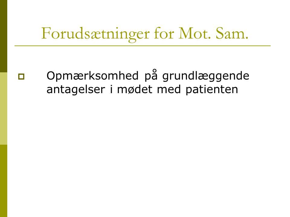 Forudsætninger for Mot. Sam.