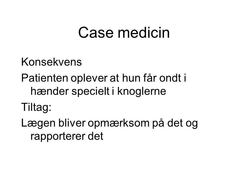 Case medicin Konsekvens