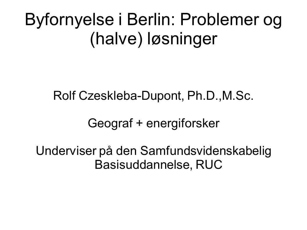 Byfornyelse i Berlin: Problemer og (halve) løsninger