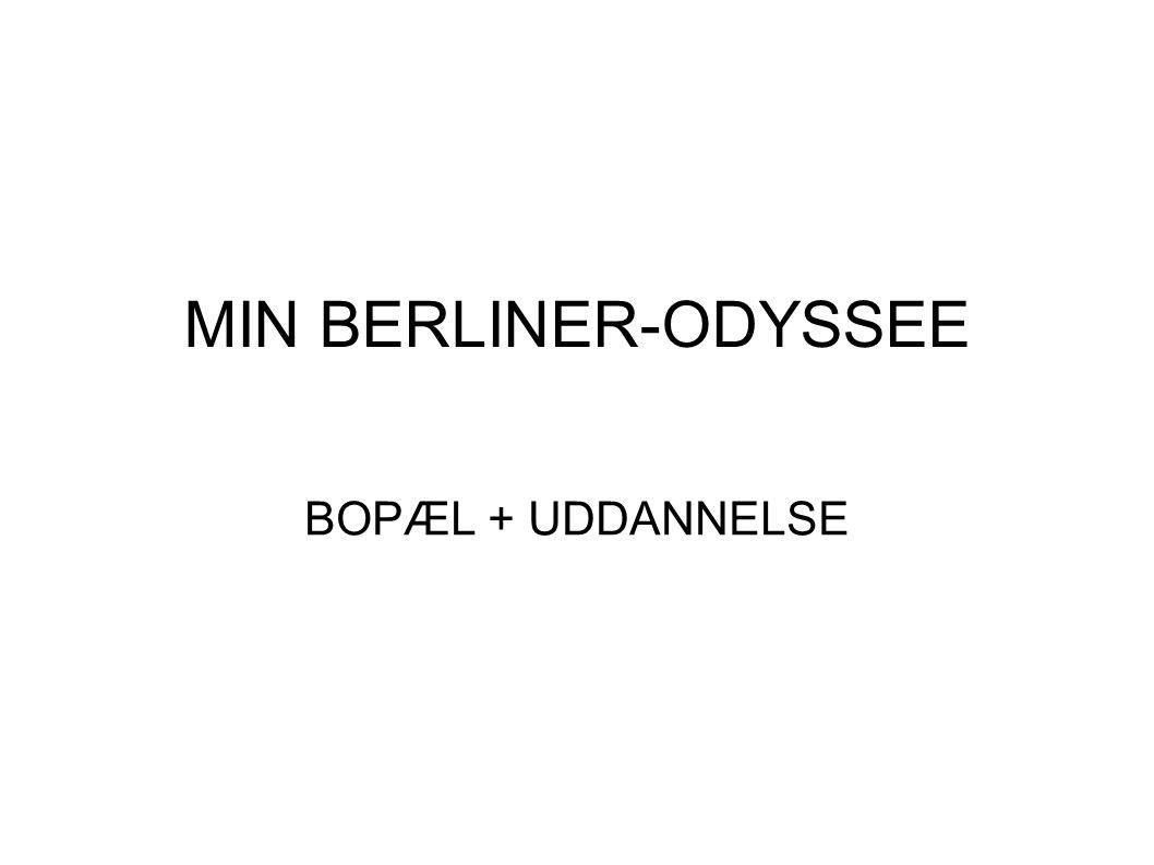 MIN BERLINER-ODYSSEE BOPÆL + UDDANNELSE
