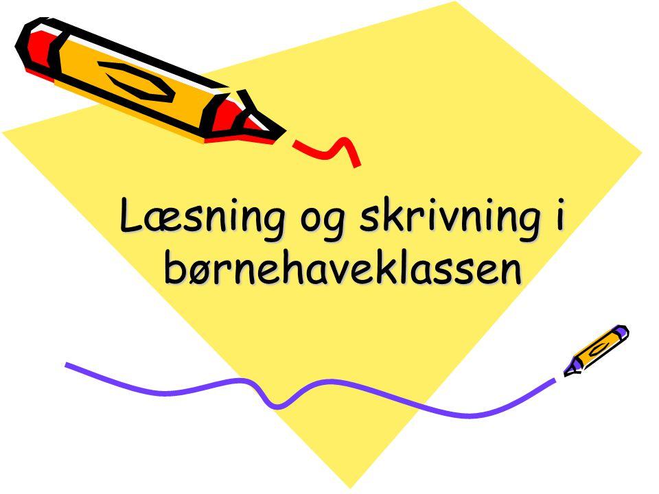 Læsning og skrivning i børnehaveklassen