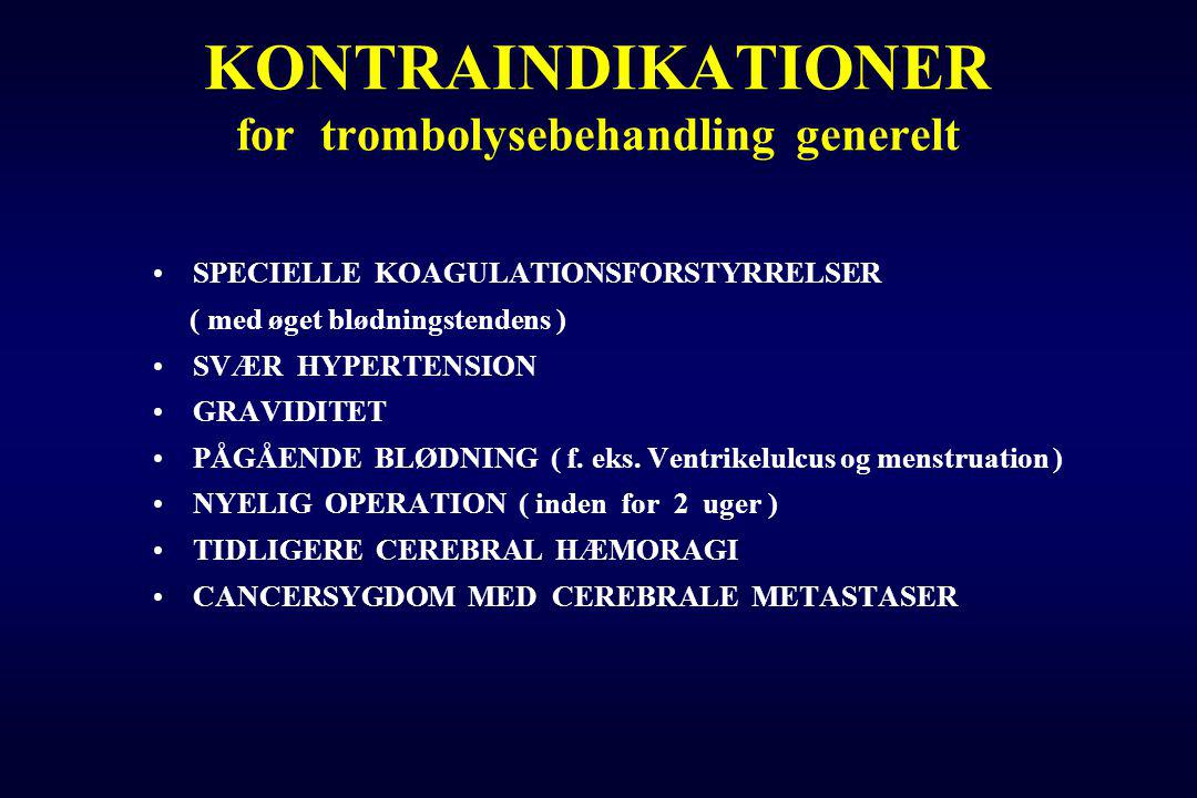 KONTRAINDIKATIONER for trombolysebehandling generelt